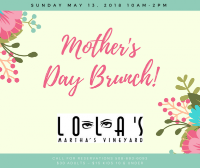 Martha's Vineyard Mother's Day Restaurants: Lola's Restaurant Oak Bluffs