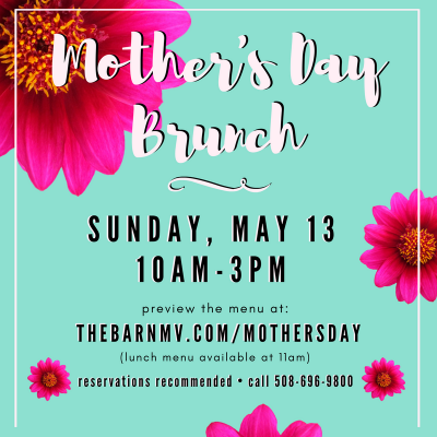 Mother's Day Brunch At The Barn Martha's Vineyard Restaurant