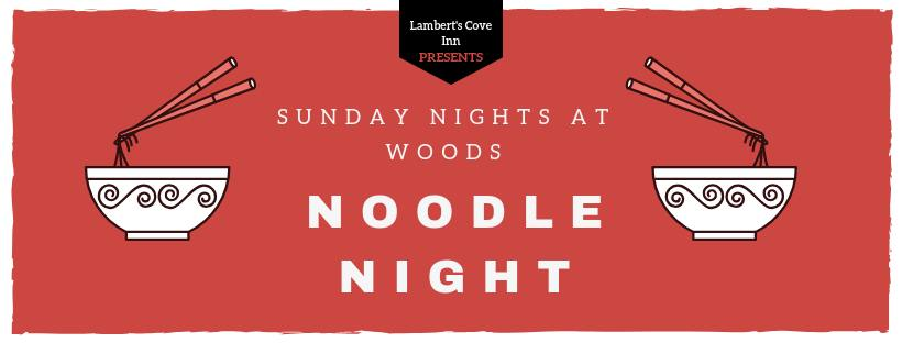 Martha's Vineyard Dining Out: Noodle Night at Lambert's Cove Inn Woods Restaurant